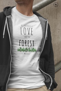 All you need is love and the forest - Koszulka